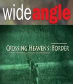Wide Angle:Crossing Heaven's Border