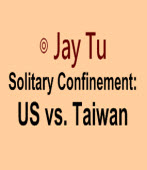 Solitary Confinement: US vs. Taiwan∣◎By Jay Tu|台灣e新聞