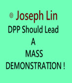 DPP should lead a MASS DEMONSTRATION !∣by ◎ Joseph Lin∣台灣e新聞
