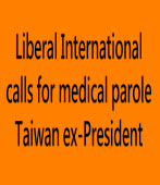 Liberal International calls for medical parole Taiwan ex-President∣Taiwanenews
