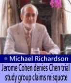 Jerome Cohen denies Chen trial study group claims misquote∣By Michael Richardson