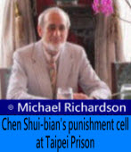 Michael Richardson: Chen Shui-bian's punishment cell at Taipei Prison