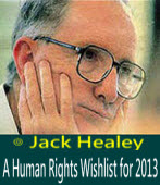 A Human Rights Wishlist for 2013 by Jack Healey