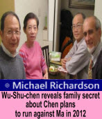 Wu-Shu-chen reveals family secret about Chen plans to run against Ma in 2012