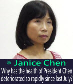 Janice Chen: Why has the health of President Chen deteriorated so rapidly since last July?