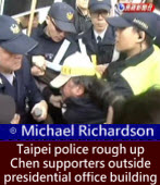 Taipei police rough up Chen supporters outside presidential office building