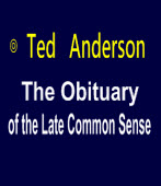 The Obituary of the Late Common Sense∣◎ By Ted Anderson