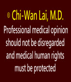 Professional medical opinion should not be disregarded and medical human rights must be protected∣◎By Chi-Wan Lai, M.D.∣台灣e新聞