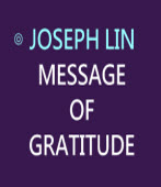MESSAGE OF GRATITUDE- BY JOSEPH LIN