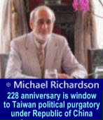 228 anniversary is window to Taiwan political purgatory under Republic of China - by Michael Richardson- �x�We�s�D