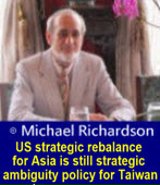 US strategic rebalance for Asia is still strategic ambiguity policy for Taiwan - Michael Richardson