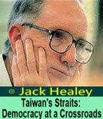 Taiwan's Straits: Democracy at a Crossroads - ◎Jack Healey -Taiwanenews.com