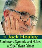 Sunflowers, Symbols, and Nukes: a 2014 Taiwan Primer-◎Jack Healey-Taiwanenews.com