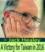 A Victory for Taiwan in 2016- by Jack Healey